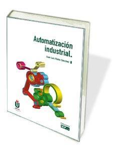 Resultado de imagen para Automatización industrial juan luis rubio portada