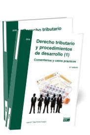 Derecho tributario y procedimientos de desarrollo. Comentarios y casos prácticos (2 volúmenes)